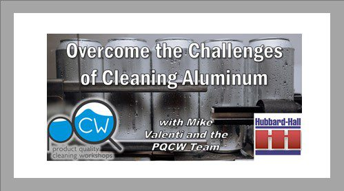 Webinar: Overcome the Challenges of Cleaning Aluminum